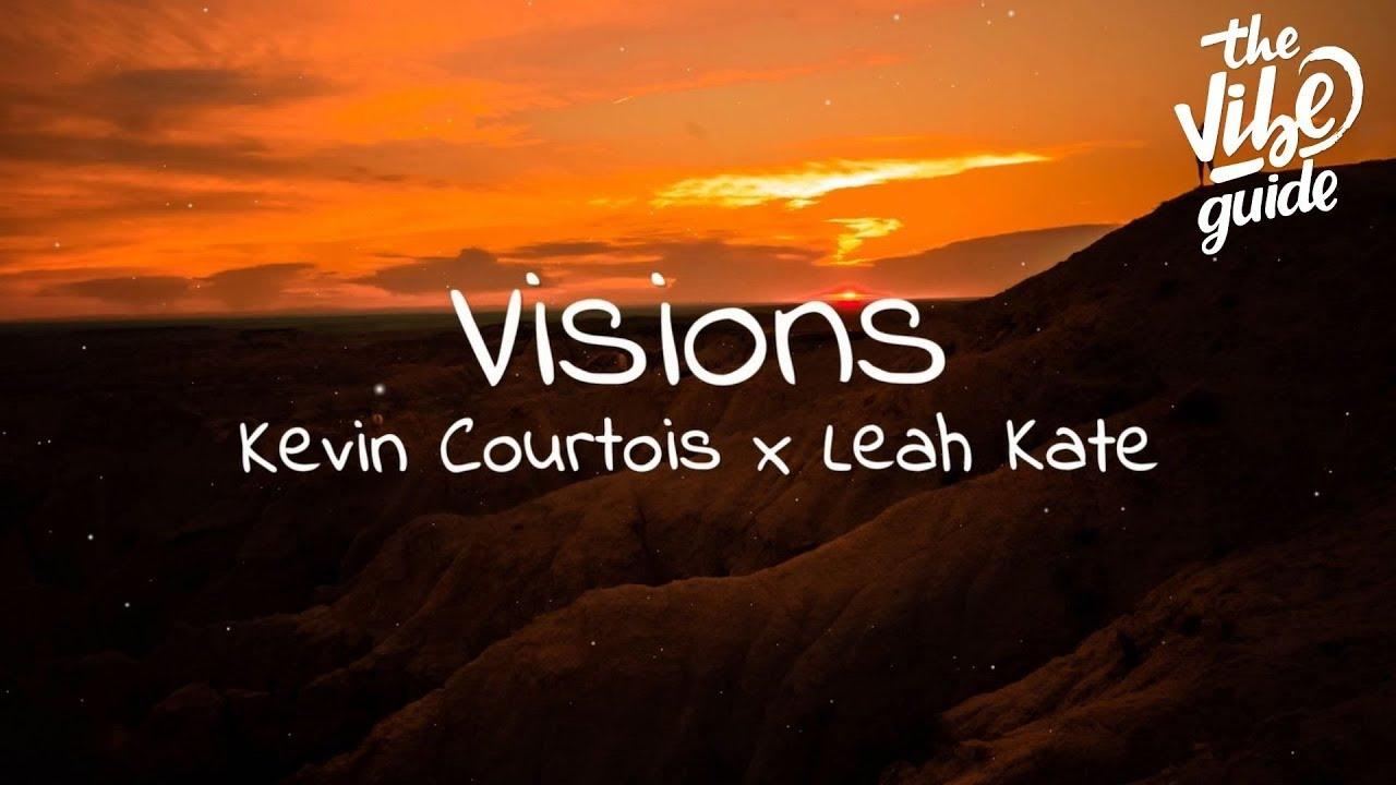 Kevin Courtois x Leah Kate - Visions (Lyrics)