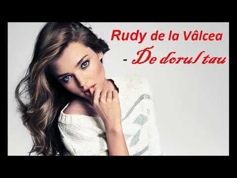 Rudy de la Valcea - De dorul tau (versiunea completa)