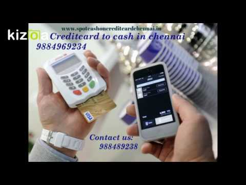 Spot Cash on Credit Card In Chennai   8939112304