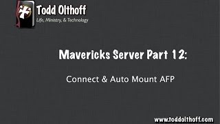 Mavericks Server Part 12: Connect & Auto Mount AFP