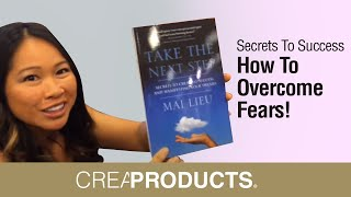 secrets to success how to overcome fears take the next step