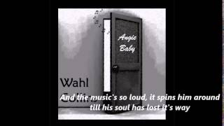 Angie Baby by Wahl Collins  (Jeff Wahl and James Collins) with lyrics