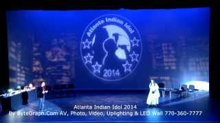 Atlanta Indian Idol By ByteGraph.com - AV, Photo, Video, Lighting and LED Walls 770-360-7777