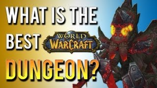 """What is the best WoW 5-man dungeon?"" (A World of Warcraft Top 5 List)"