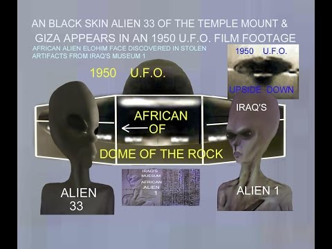 THE STATE OF ISRAEL IS EXPOSED BY BLACK SKIN TEMPLEMOUNT  EXTRATERRESTRIALS OF AN 1950 FILM FOOTAGE