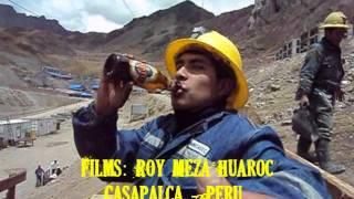 Mina Casapalca - Celebrando el Día del Minero 2011 (Roy Meza Huaroc - SONIDEX)