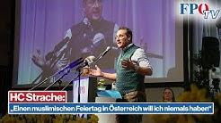 HC Strache beim Rieder Aschermittwoch: Ich will keinen muslimischen Feiertag in Österreich haben!