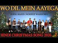 Wo Dil Mein Aayega (Gopal Masih ) New Hindi Christmas Song Lyrics 2020