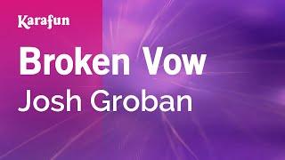 Karaoke Broken Vow - Josh Groban *