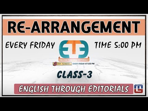 Re-arrangement | English Through Editorials (ETE) | Part 3 | IBPS | RRB | PO | Clerk | SSC