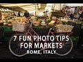 7 Fun Photo Tips for Markets: Campo De Fiori, Rome Italy