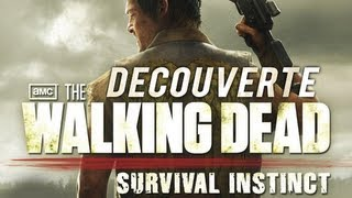 Découverte - The Walking Dead : Survival Instinct