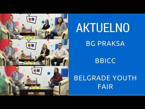 Aktuelno RTVSG - BG PRAKSA, BBICC, Belgrade Youth Fair