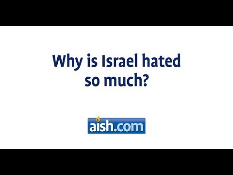 Why Is Israel Hated So Much?