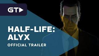 Half-Life: Alyx Reveal Trailer