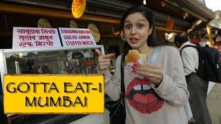 Gotta Eat    Part 1    Mumbai