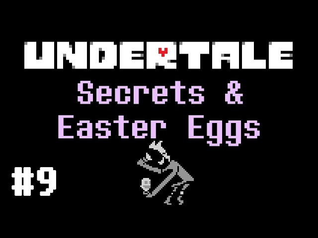Undertale Secrets & Easter Eggs Playthroughs #9