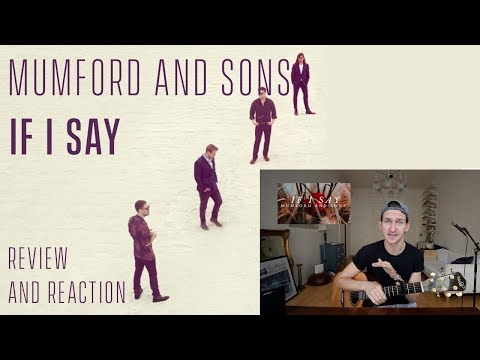 Mumford And Sons - If I Say - Review And Reaction