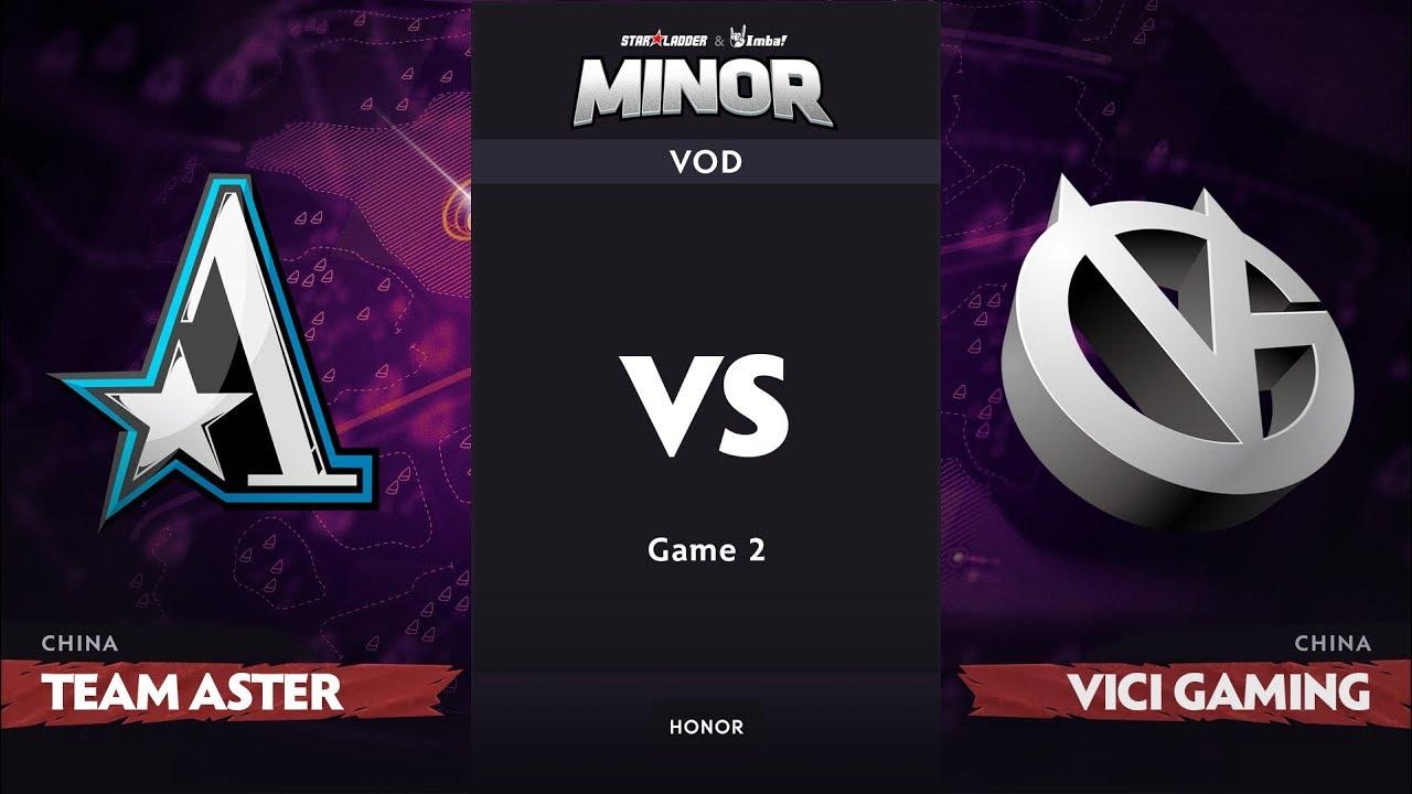 [RU] Team Aster vs Vici Gaming, Game 2, CN Qualifier, StarLadder ImbaTV Dota 2 Minor