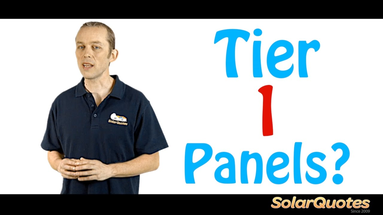 Tier 1 Solar Panels? Don't believe everything you hear!