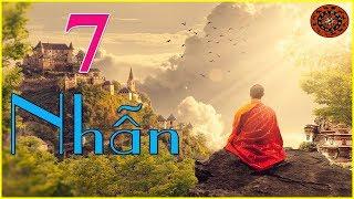 Đức Nhẫn-Ai mà muốn thành công có 7 điều nhất định phải nhẫn||Lời dạy người xưa
