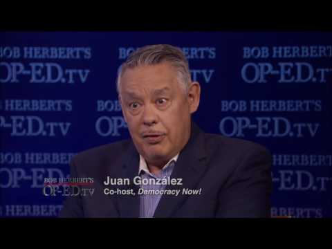 Bob Herbert's Op-ED.TV: Activism, Journalism, and the Presidency with Juan González