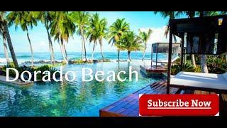 dorado beach lifestyle real estate buyers news mansions sale puerto rico