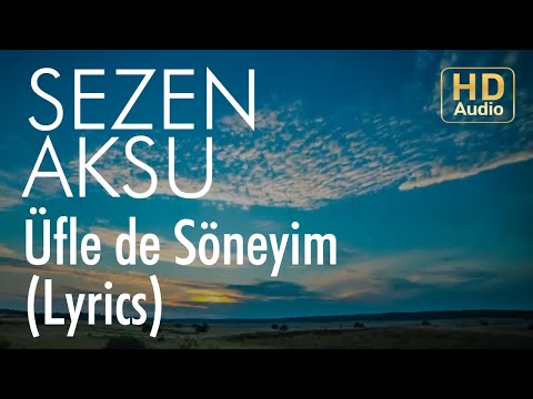 Sezen Aksu - Üfle de Söneyim (Lyrics I Şarkı Sözleri)
