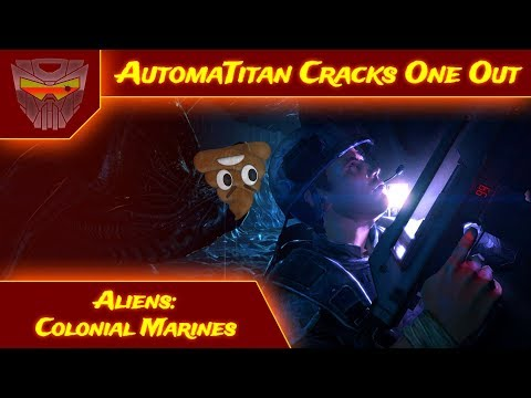ALIENS: COLONIC MARINES | AutomaTitan Cracks One Out