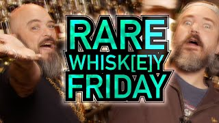 RARE WHISK[E]Y FRIDAY! - January 22nd, 2021
