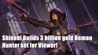 Shinobi builds 3 Billion Gold Demon Hunter for Viewer in Diablo 3