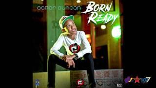 Aaron Duncan - Born Ready