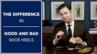 The DIFFERENCE Between Good and Bad Shoe Heels | Kirby Allison