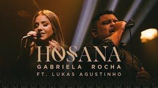 GABRIELA ROCHA - HOSANA (CLIPE OFICIAL) Feat. LUKAS AGUSTINHO