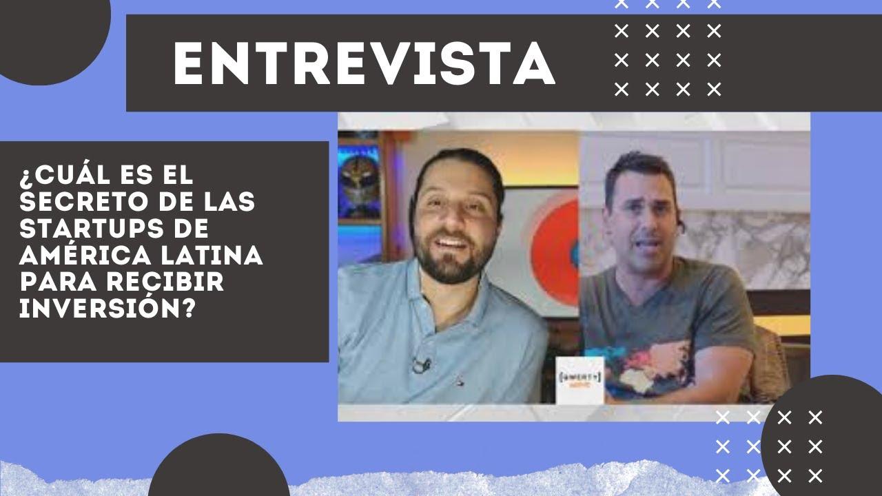 ¿Cuál es el secreto de las startups latinas para recibir inversión? Con Brian Requarth de Latitud