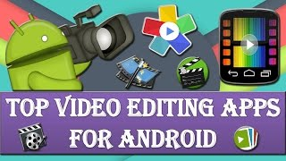 4 Best Video editing apps for android.