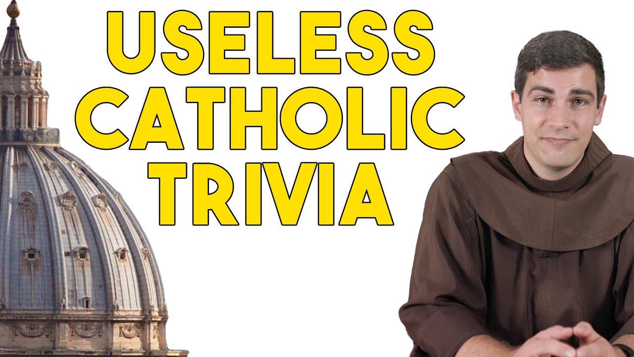18 Straight Minutes of Useless Catholic Trivia