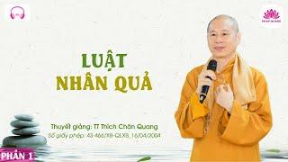 Repeat youtube video 1. Luật Nhân Quả 1 - TT. Thích Chân Quang