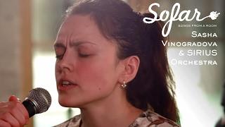 Sasha Vinogradova & SIRIUS Orchestra - По Рекам и Каналам | Sofar Moscow