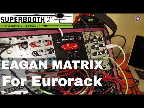 SUPERBOOTH 2021  Haken Audio - Eagan Matrix in Eurorack