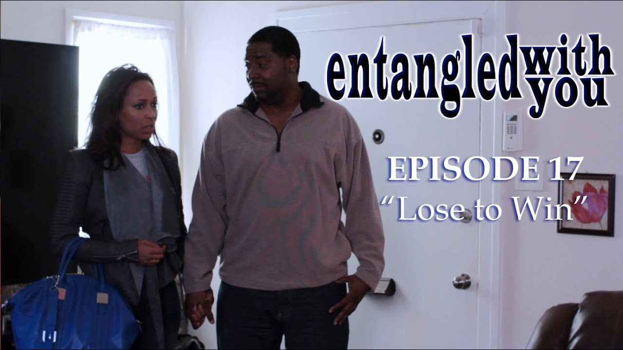 Entangled with You - Ep 17 - Lose to Win