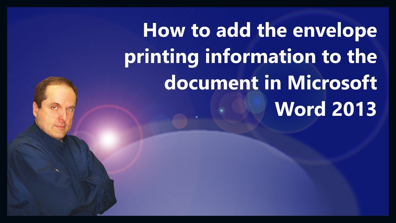 how to add the envelope printing information to the document in