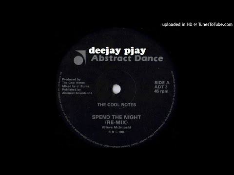 The Cool Notes - Spend The Night (Re-Mix)