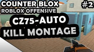 COUNTER-BLOX: ROBLOX OFFENSIVE CZ75-AUTO KILL MONTAGE #2