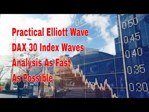 Practical Elliott Wave | DAX 30 Index Waves Analysis As Fast As Possible