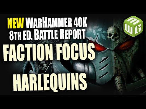 Harlequin Faction Focus Warhammer 40k 8th Edition Review Part 1