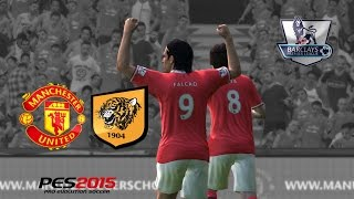 Manchester United Vs Hull City All Goals&highlights .PES2015 Gameplay