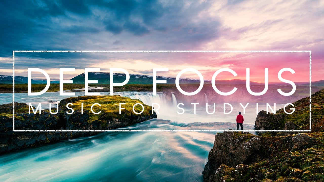 Deep Focus Music 4 Hours Of Ambient Study Music To Concentrate Youtube