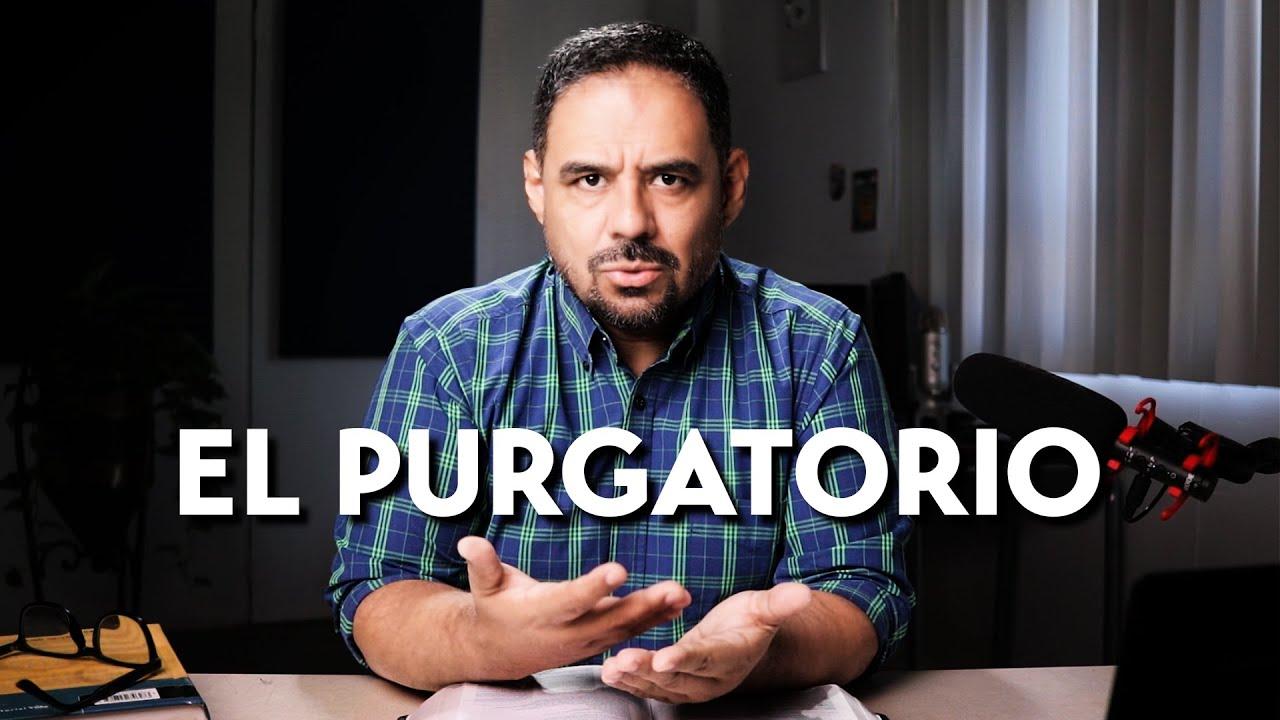 POR QUÉ CREEN EN EL PURGATORIO