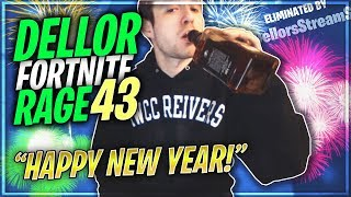 DELLOR FORTNITE MEGA RAGE 43 *NEW YEARS DRINK & FIRST RAGE 2019*